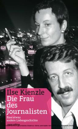 Ilse Kienzle, 'Die Frau des Journalisten'
