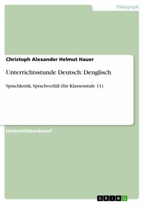 Unterrichtsstunde Deutsch: Denglisch