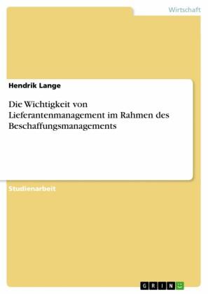 Die Wichtigkeit von Lieferantenmanagement im Rahmen des Beschaffungsmanagements