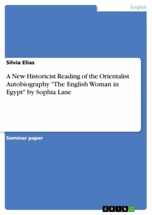A New Historicist Reading of the Orientalist Autobiography 'The English Woman in Egypt' by Sophia Lane