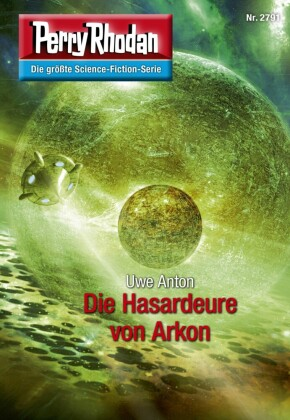 Perry Rhodan 2791: Die Hasardeure von Arkon
