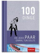 100 Dinge, die jedes Paar einmal tun sollte Cover