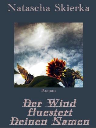 Der Wind flüstert Deinen Namen