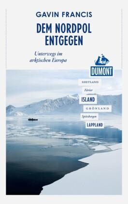DuMont Reiseabenteuer Dem Nordpol entgegen