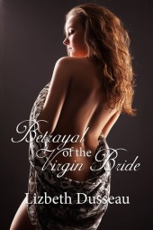 Betrayal of the Virgin Bride