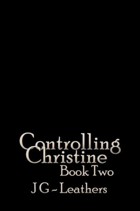Controlling Christine, Book Two