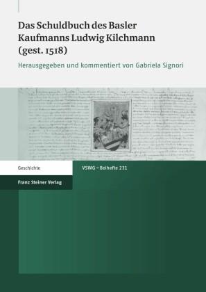 Das Schuldbuch des Basler Kaufmanns Ludwig Kilchmann (gest. 1518)