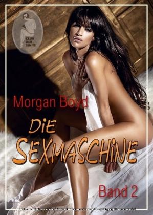 Die Sexmaschine - Band 2