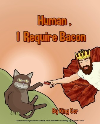Human, I Require Bacon