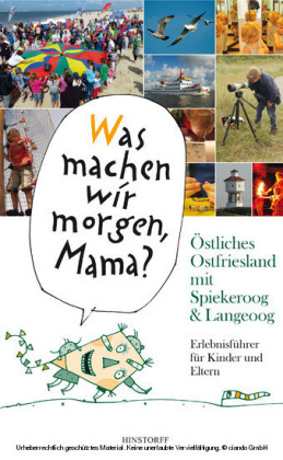'Was machen wir morgen, Mama?' Östliches Ostfriesland mit Spiekeroog & Langeoog