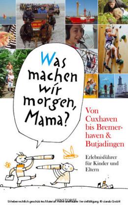 'Was machen wir morgen, Mama?' Von Cuxhaven bis Bremerhaven & Butjadingen