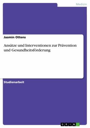 Ansätze und Interventionen zur Prävention und Gesundheitsförderung