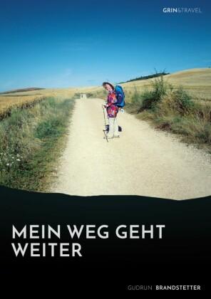 Mein Weg geht weiter - Nach schwerer Krankheit auf dem Jakobsweg