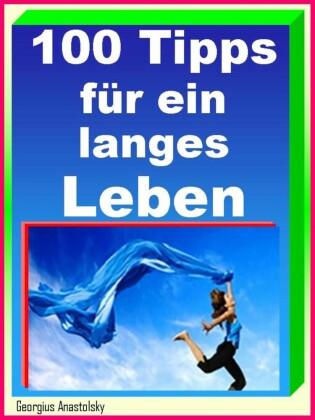 100 Tipps für ein langes Leben