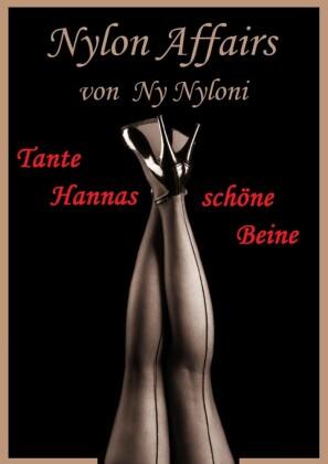 Tante Hannas schöne Beine