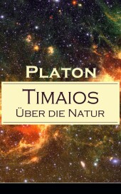 Timaios - Über die Natur