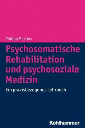 Psychosomatische Rehabilitation und psychosoziale Medizin