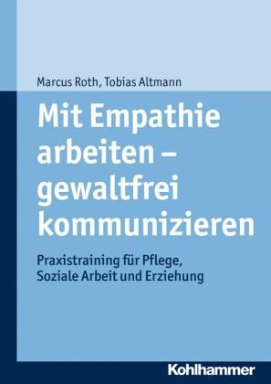 Mit Empathie arbeiten - gewaltfrei kommunizieren
