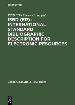 ISBD (ER) : International Standard Bibliographic Description for Electronic Resources