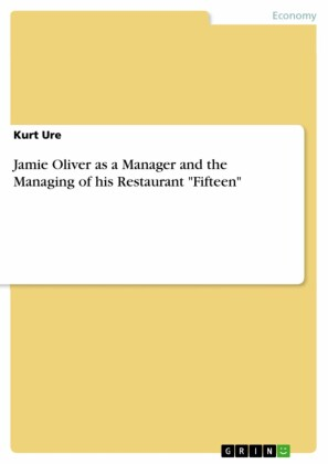 Jamie Oliver as a Manager and the Managing of his Restaurant 'Fifteen'