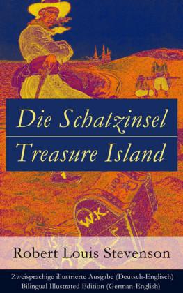 Die Schatzinsel / Treasure Island - Zweisprachige illustrierte Ausgabe (Deutsch-Englisch) / Bilingual Illustrated Edition (German-English)
