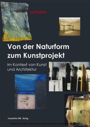 Von der Naturform zum Kunstprojekt.