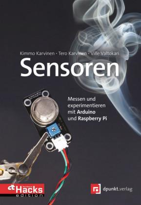 Sensoren - messen und experimentieren mit Arduino und Raspberry Pi