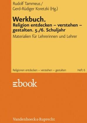 Werkbuch. Religion entdecken - verstehen - gestalten. 5./6. Schuljahr