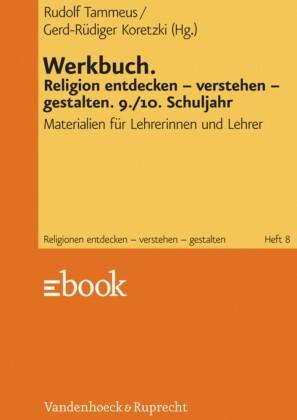 Werkbuch. Religion entdecken - verstehen - gestalten. 9./10. Schuljahr
