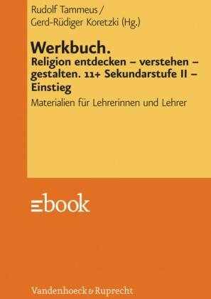 Werkbuch. Religion entdecken - verstehen - gestalten. 11+