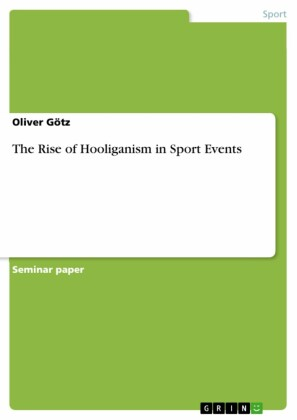 The Rise of Hooliganism in Sport Events
