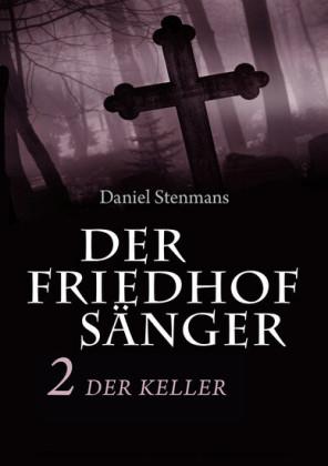 Der Friedhofsänger 2: Der Keller