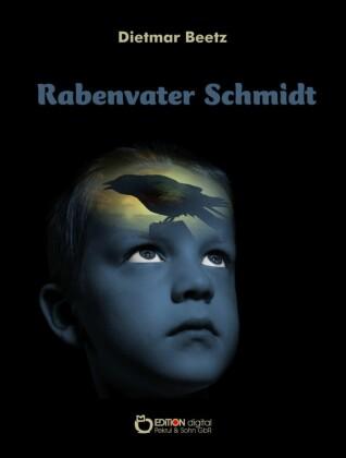 Rabenvater Schmidt