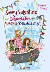 Sunny Valentine - Von Schaumbädern und tanzenden Rollschuhen Cover