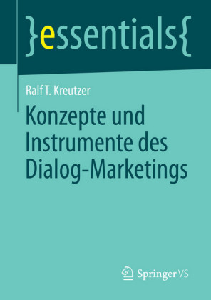 Konzepte und Instrumente des Dialog-Marketings
