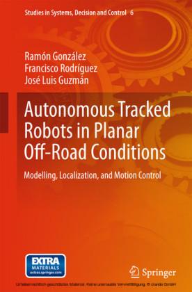 Autonomous Tracked Robots in Planar Off-Road Conditions