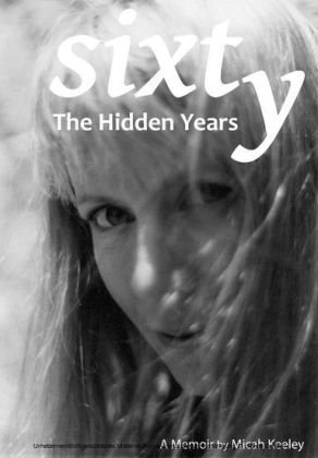 Sixty: The Hidden Years