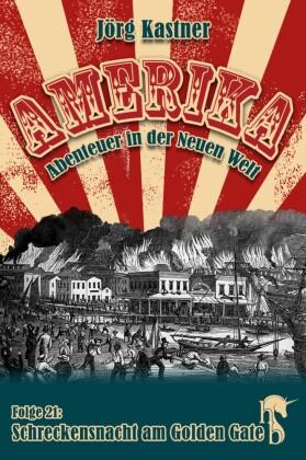 Amerika - Abenteuer in der Neuen Welt - Schreckensnacht am Golden Gate