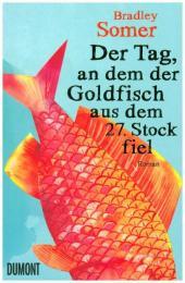Der Tag, an dem der Goldfisch aus dem 27. Stock fiel Cover