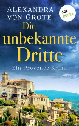 Die unbekannte Dritte: Ein Provence-Krimi - Band 1
