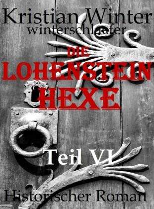 Lohensteinhexe, Teil VI