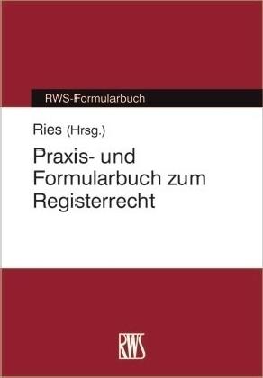 Praxi- und Formularbuch zum Registerrecht