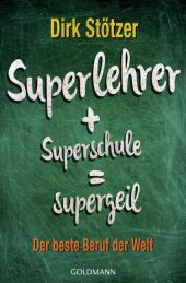 Superlehrer + Superschule = supergeil Cover