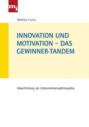 Innovation und Motivation - das Gewinner-Tandem