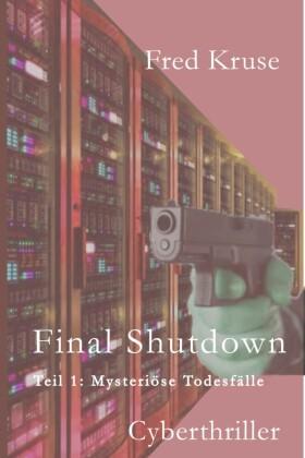 Final Shutdown - Teil 1: Mysteriöse Todesfälle