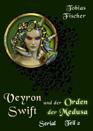 Veyron Swift und der Orden der Medusa: Serial Teil 2