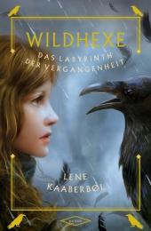 Wildhexe - Das Labyrinth der Vergangenheit