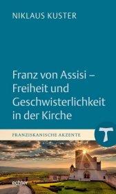 Franz von Assisi - Freiheit und Geschwisterlichkeit in der Kirche Cover
