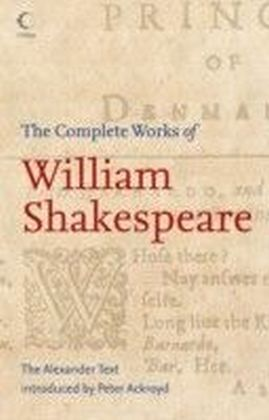 Complete Works of William Shakespeare: The Alexander Text (Collins Classics)