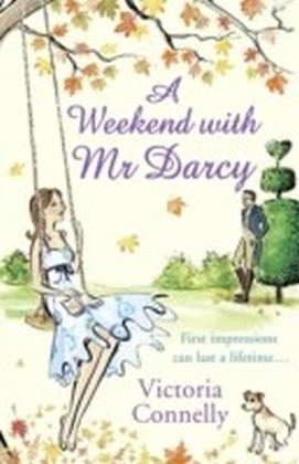 Weekend with Mr Darcy (Austen Addicts)